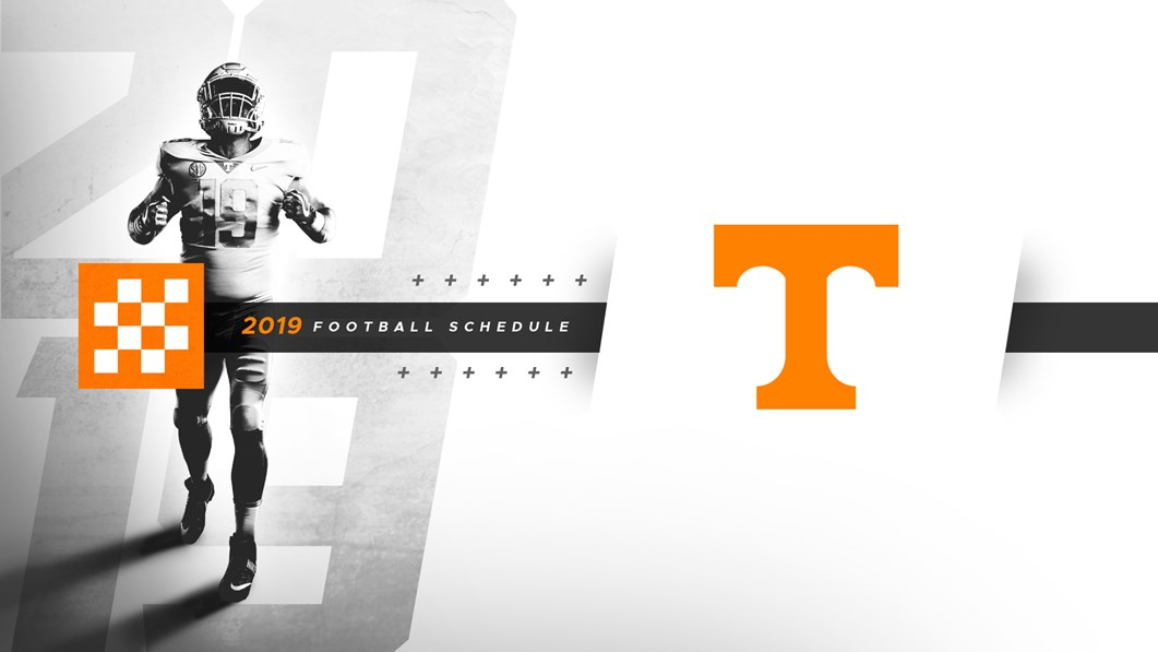 Ut Football 2019 Schedule TENNESSEE FOOTBALL ANNOUNCES 2019 SCHEDULE   University of