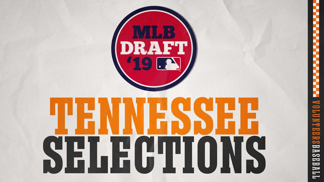 19467f3f Six Vols Selected in 2019 MLB Draft - University of Tennessee Athletics